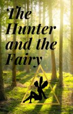 The Hunter and the Fairy (Monster Falls AU Fairy! Reader x Hunter! Bill Cypher) by IAMTIEBROUS