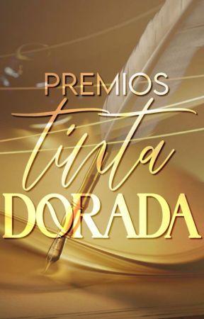 Premios Tinta Dorada (Inscripciones Cerradas, En Evaluación) by fake_melancholia