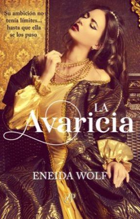 La Avarícia {A la venta en Amazon} by EneidaWolf