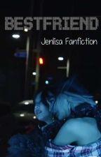 BEST FRIEND _Jenlisa (one shot) by llameone
