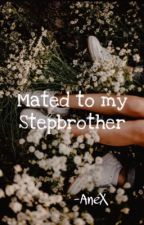 Mated to my Stepbrother  by Isaexpert