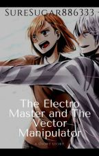 The Electro Master and the Vector Manipulator by CutiePieFanFics333