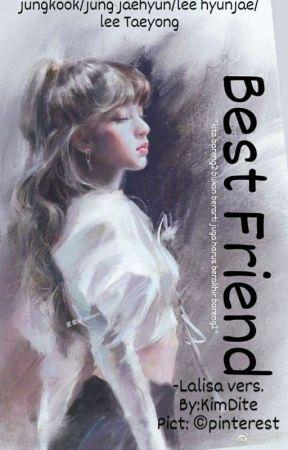 [05]Best Friend || Lisa by KimLalisaJung