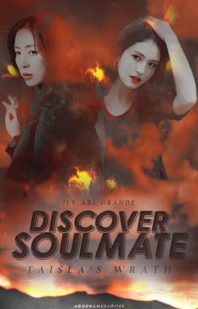 Discover Soulmate: Taisla's Wrath (On Hold) by ily_ari_grande