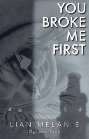 You Broke Me First by greek-lady