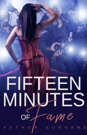 Fifteen minutes of Fame  by writerguru3164