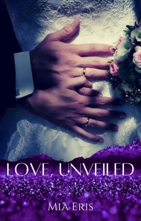 Love, Unveiled (Family Love, Part 3) by AvidEris