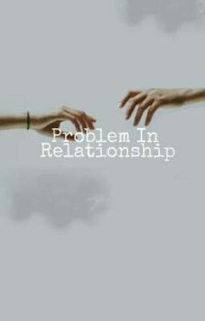 Problem In Relationship (On Going) by hiiihumanpyt_