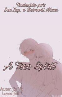 A Tree Spirit (Concluída) cover