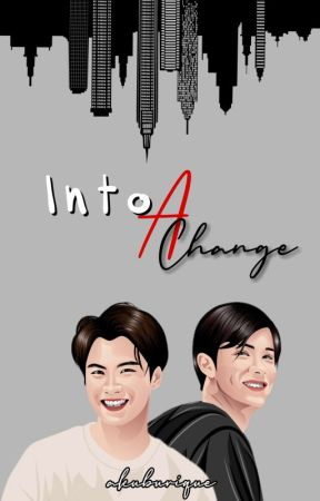 Into A Change | OhmNanon [BL]  by akuburique_