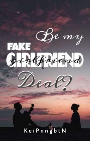 Be My Fake Girlfriend, Deal? by KeiPnngbtN