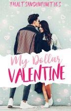 A Dollar Valentine 💋 by faultsandinfinities