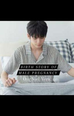 BIRTH STORY OF MALE PREGNANCY (OngNiel Vers.) by meONGpeNYELamat