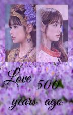 Love 500 years ago [ON GOING] by kpop_lover_121