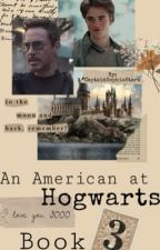 An American At Hogwarts: Book Three by CaptainSophieStark