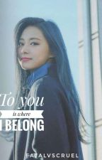 To you is where I belong by ImMoonChaeMin