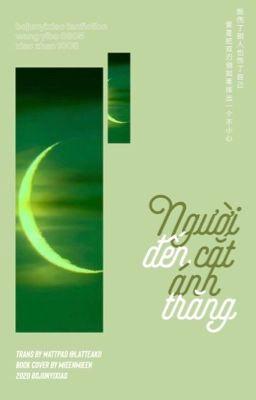 Đọc truyện [EDIT   BJYX] Người đến cắt ánh trăng