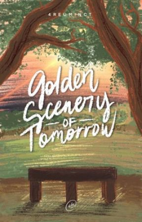 Golden Scenery of Tomorrow (University Series #5) by 4reuminct