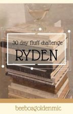 30 day fluff challenge   Ryden by beebosgoldenmic