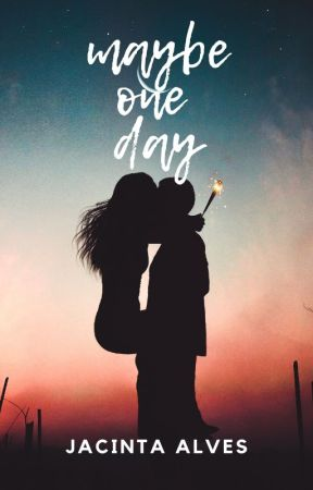 Maybe one day  by JacintaAlves2