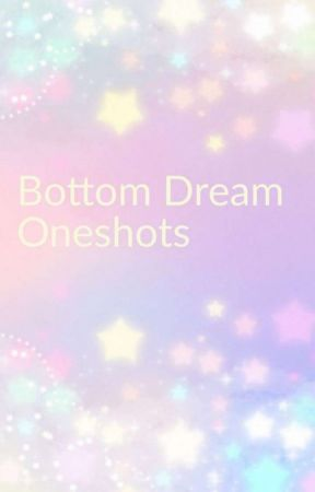 Dream x Mcyt, Bottom Dream Oneshots by SadBoi919