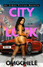 City on Lock | Urban (Contemporary Lit) by omgchele