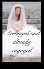 Arranged & Already Engaged by amberlynnx