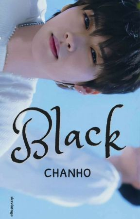 Black || CHANHO by Spear_Binnie