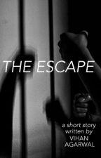 The Escape by vihanagarwal