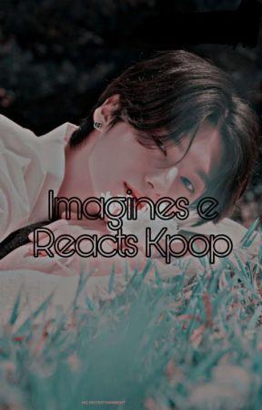 Imagines e Reacts Kpop by KookJr_