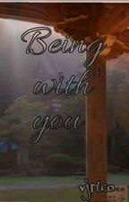 Being With You (Bestfriend Series#1)  by vjrlco