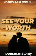 See Your Worth (Epistolary) by hoomananatomy