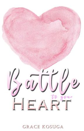 Battle To Your Heart   ✓ by grace_kosuga