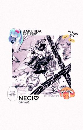 ˚₊ଘ(੭*ˊᵕˋ)੭* ੈ♡‧₊˚ NECIO ## BAKUIIDA. by httpsidiot