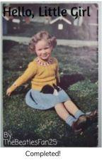 Hello, Little Girl by TheBeatlesFan25