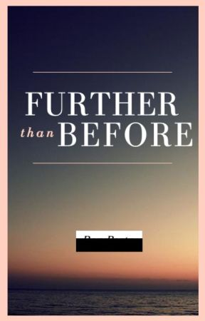 Further Than Before by RoryPoetry