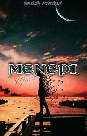 MENEPI by EndahPratiwi257