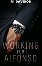 Working with Alfonso{Major Editing}✔️{Book 1}. by charlieX46