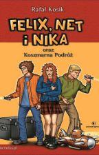 Felix Net i Nika oraz Koszmarna Podróż by Xamir111