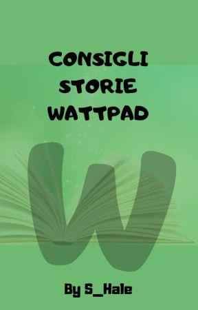 Consigli  storie wattpad by S_Hale