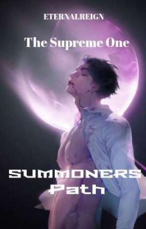 Summoners Path: The Supreme One  by EternalReign