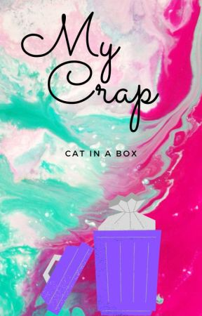 My Crap~ by 00cat_in_a_box00