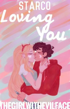 Starco : Loving You by Thegirlwithevilface