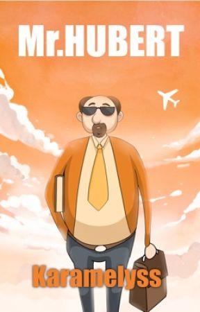 Monsieur Hubert, quand la crise de la cinquantaine tourne mal. by Ahmeiral