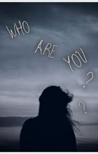 Who Are You? (Anna Shumate X Ag McDaniel) by SpaceeStann