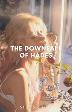 The Downfall of Hades (Fall Duology #1) by shansthetic