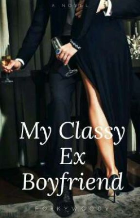 My Classy Ex Boyfriend [On Going] by forkywoody
