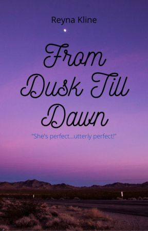 From Dusk Till Dawn by queenofthezodiacs