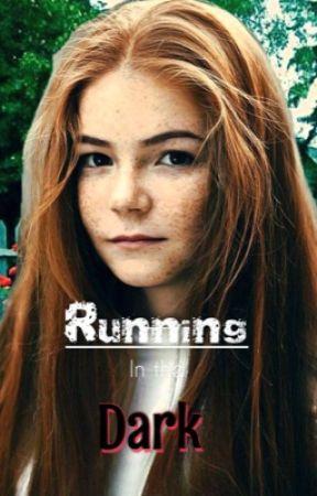 Running in the dark by katherinesvxmpire