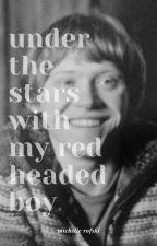 Under the Stars with my Red Headed Boy (ron weasley x reader) by michellerofski